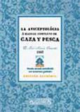 LA AVICEPTOLÓGIA Ó MANUAL COMPLETO DE CAZA Y PESCA