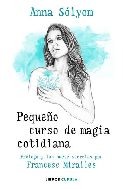 PEQUEÑO CURSO DE MAGIA COTIDIANA.