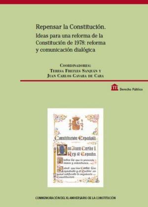 REPENSAR LA CONSTITUCION. IDEAS PARA UNA REFORMA DE LA CONSTITUCION DE 1978