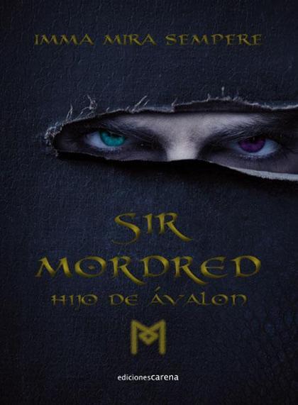 SIR MORDRED : HIJO DE ÁVALON