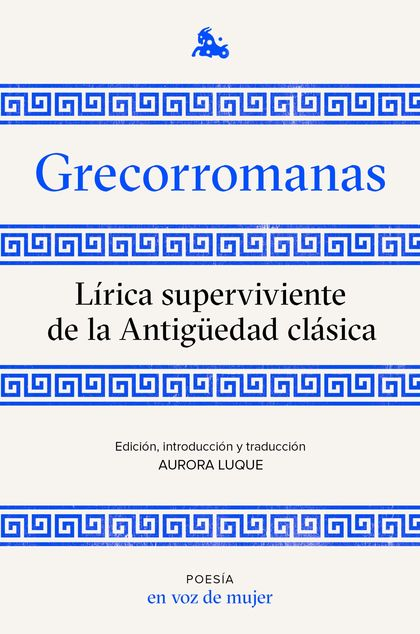 GRECORROMANAS. LIRICA SUPERVIVIENTE