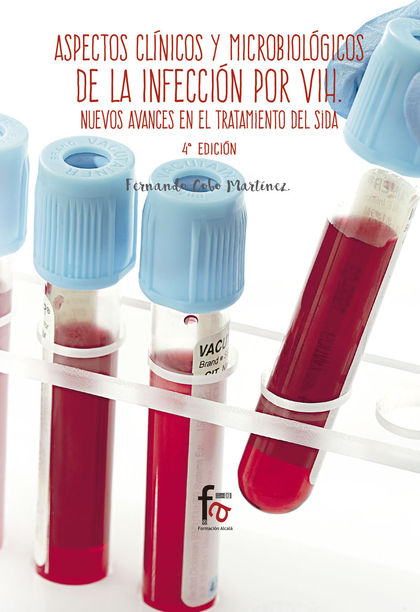 ASPECTOS CLINICOS Y MICROBIOLOGIACOS DE LA INFECCION POR VIH. NUEVOS AVANCES EN.