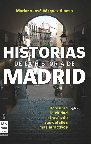 HISTORIAS DE LA HISTORIA DE MADRID