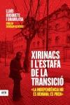 XIRINACS I L´ESTAFA DE LA TRANSICIÓ
