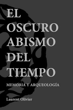 EL OSCURO ABISMO DEL TIEMPO. MEMORIA Y ARQUEOLOGÍA