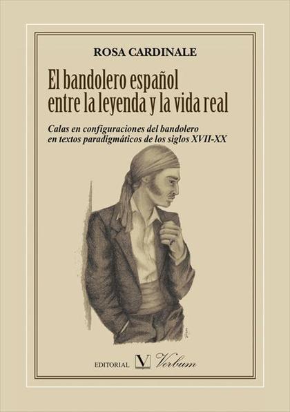 EL BANDOLERO ESPAÑOL ENTRE LA LEYENDA Y LA VIDA REAL