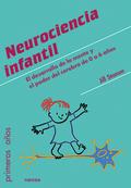 NEUROCIENCIA INFANTIL                                                           EL DESARROLLO D