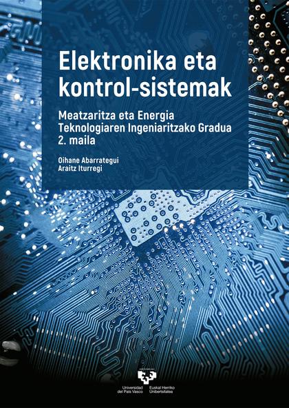 ELEKTRONIKA ETA KONTROL-SISTEMAK. MEATZARITZA ETA ENERGIA TEKNOLOGIAREN INGENIARITZAKO GRADUA 2