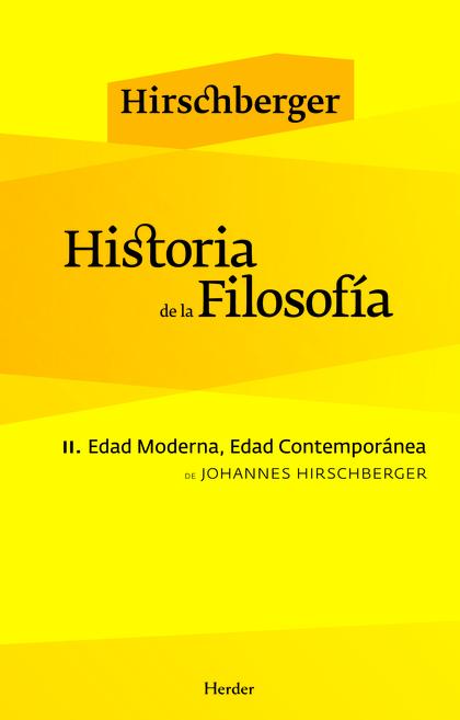 HISTORIA DE LA FILOSOFÍA II : EDAD MODERNA, EDAD CONTEMPORÁNEA