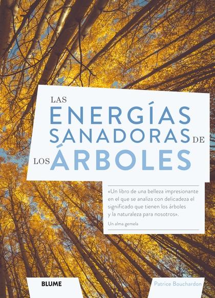 LAS ENERGÍAS SANADORAS DE LOS ÁRBOLES.