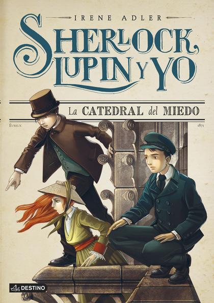 LA CATEDRAL DEL MIEDO SHERLOCK LUPIN Y YO N. 4