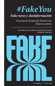 #FAKEYOU. FAKE NEWS I DESINFORMACIÓN. MONOPOLIOS DE LA MANIPULACIÓN INFORMATIVA Y RECORTES