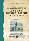 EL ANTIGUO ARTE DE HABLAR DESDE LEJOS EN LA GUERRA