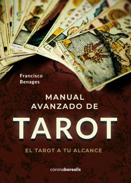 MANUAL AVANZADO DE TAROT                                                        EL TAROT A TU A