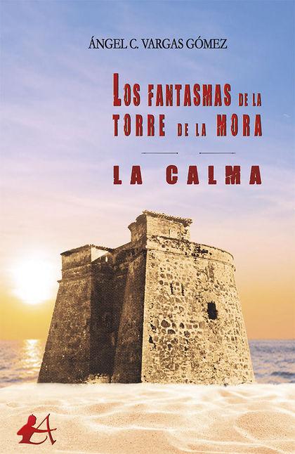LOS FANTASMAS DE LA TORRE DE LA MORA. LA CALMA
