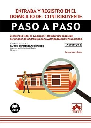 ENTRADA Y REGISTRO EN EL DOMICILIO DEL CONTRIBUYENTE. PASO A PASO. CUESTIONES A TENER EN CUENTA