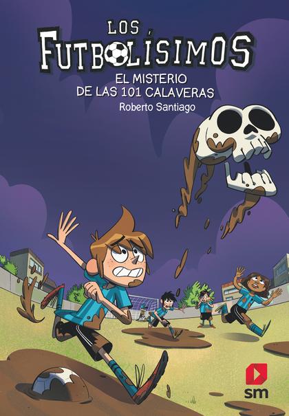 FUTBOLISIMOS 15 EL MISTERIO DE LAS 101 CALAVERAS