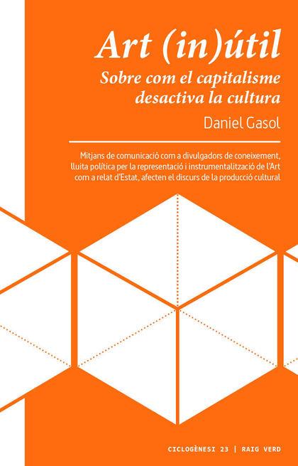 ART IN UTIL - CAT. SOBRE COM EL CAPITALISME DESACTIVA LA CULTURA