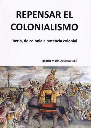 REPENSAR EL COLONIALISMO.