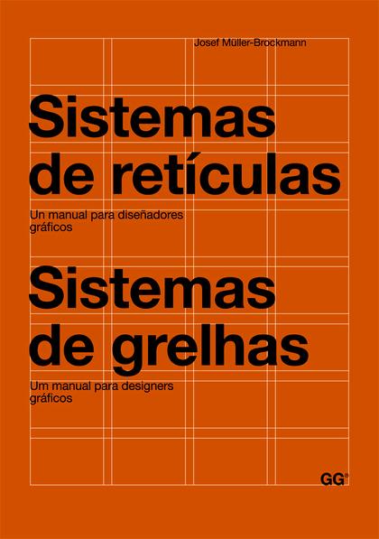 SISTEMAS DE RETÍCULAS / SISTEMAS DE GRELHAS. UN MANUAL PARA DISEÑADORES GRÁFICOS. UM MANUAL PAR