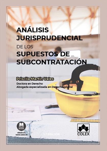 ANÁLISIS JURISPRUDENCIAL DE LOS SUPUESTOS DE SUBCONTRATACIÓN.