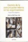GESTIÓN DE LA COMUNICACIÓN INTERNA EN LAS ORGANIZACIONES : CASOS DE EMPRESA