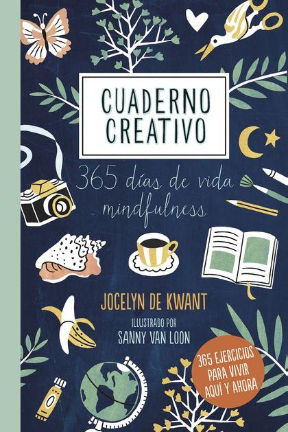 CUADERNO CREATIVO. 365 DÍAS DE VIDA MINDFULNESS