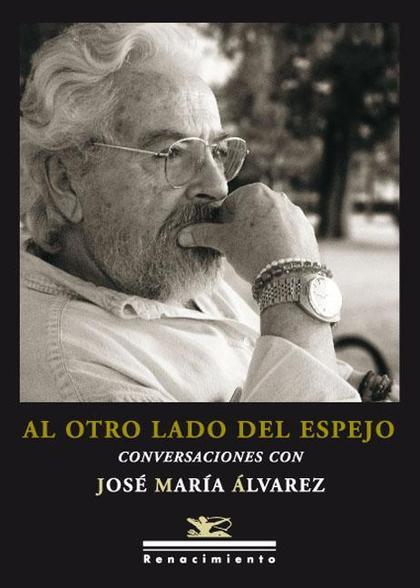AL OTRO LADO DEL ESPEJO : CONVERSACIONES CON JOSÉ MARÍA ÁLVAREZ