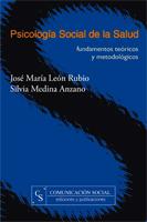 PSICOLOGÍA SOCIAL DE LA SALUD. FUNDAMENTOS TEÓRICOS Y METODOLÓGICOS
