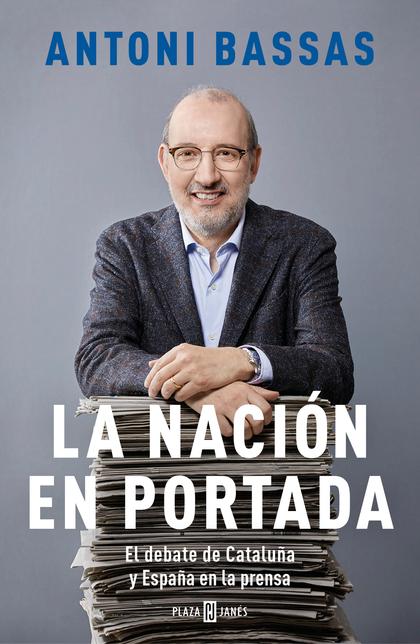 LA NACIÓN EN PORTADA. EL DEBATE DE CATALUÑA Y ESPAÑA EN LA PRENSA
