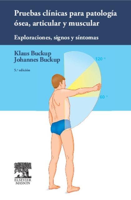 PRUEBAS CLÍNICAS PARA PATOLOGÍA ÓSEA, ARTICULAR Y MUSCULAR : EXPLORACIONES, SIGNOS Y SÍNTOMAS
