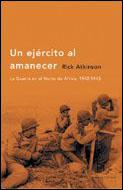 UN EJÉRCITO AL AMANECER: LA GUERRA EN EL NORTE DE ÁFRICA, 1942-1943