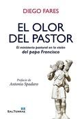 EL OLOR DEL PASTOR. EL MINISTERIO PASTORAL EN LA VISIÓN DEL PAPA FRANCISCO