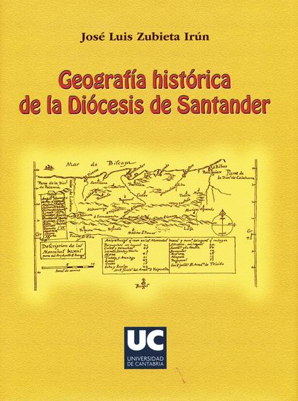 GEOGRAFÍA HISTÓRICA DE LA DIÓCESIS DE SANTANDER
