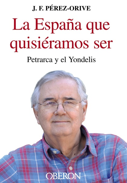 LA ESPAÑA QUE QUISIÉRAMOS SER : PETRARCA Y EL YONDELIS