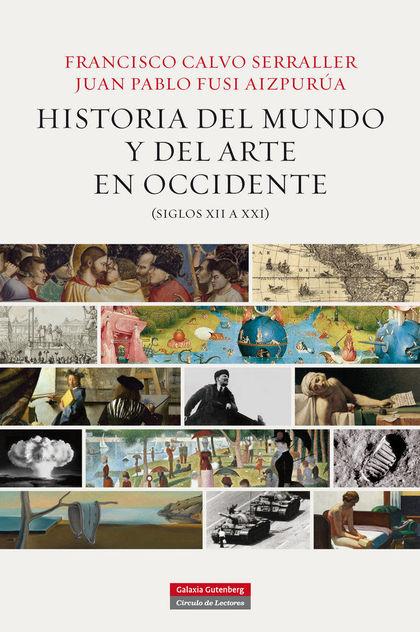 HISTORIA DEL MUNDO Y DEL ARTE EN OCCIDENTE, SIGLOS XII A XXI