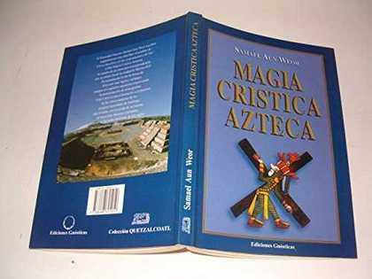 MAGIA CRÍSTICA AZTECA.