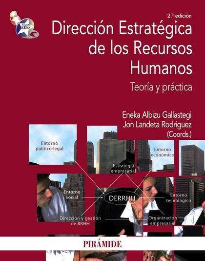 DIRECCIÓN ESTRATÉGICA DE LOS RECURSOS HUMANOS : TEORÍA Y PRÁCTICA