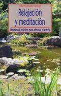 RELAJACIÓN Y MEDITACIÓN: UN MANUAL PRÁCTICO PARA AFRONTAR EL ESTRÉS
