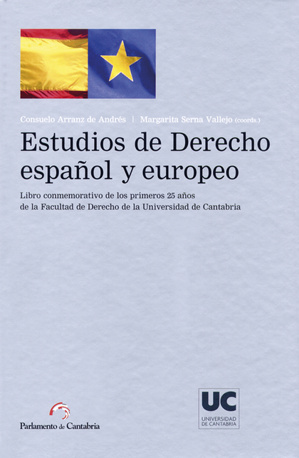 ESTUDIOS DE DERECHO ESPAÑOL Y EUROPEO : LIBRO CONMEMORATIVO DE LOS PRIMEROS 25 AÑOS DE LA FACUL