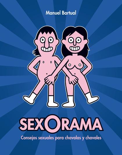 SEXORAMA 2. CONSEJOS SEXUALES PARA CHAVALAS Y CHAVALES.