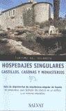 HOSPEDAJES SINGULARES: CASTILLOS, CASONAS Y MONASTERIOS : GUÍA DE ALOJAMIENTOS DE ARQUITECTURA