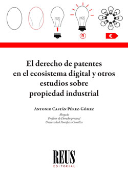 EL DERECHO DE PATENTES EN EL ECOSISTEMA DIGITAL Y OTROS ESTUDIOS SOBRE PROPIEDAD.