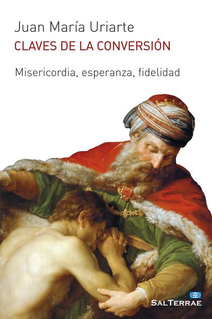 CLAVES DE LA CONVERSIÓN. MISERICORDIA, ESPERANZA, FIDELIDAD