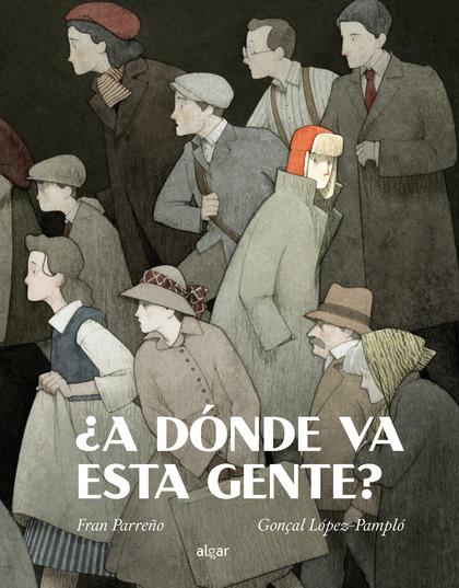 ¿A DÓNDE VA ESTA GENTE?.