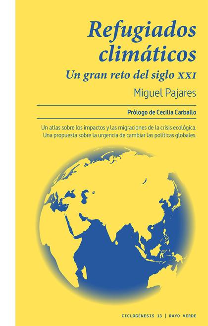 REFUGIADOS CLIMATICOS. UNO DE LOS GRANDES RETOS DEL SIGLO XXI