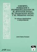 CONCEPTO FORMACION PROFESIONALIZACION DE EL EDUCADOR SOCIAL TRABAJADOR