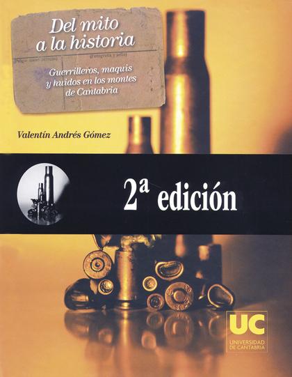 DEL MITO A LA HISTORIA : GUERRILLEROS, MAQUIS Y HUÍDOS EN LOS MONTES DE CANTABRIA