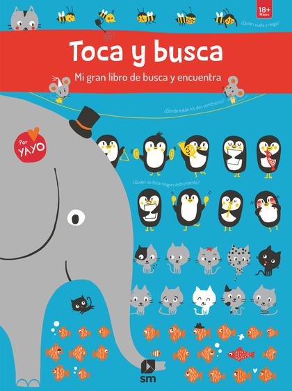TOCA Y BUSCA. MI GRAN LIBRO DE BUSCA Y ENCUENTRA
