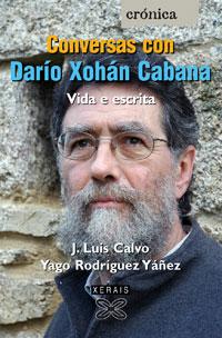 CONVERSAS CON DARÍO XOHÁN CABANA: VIDA E ESCRITA